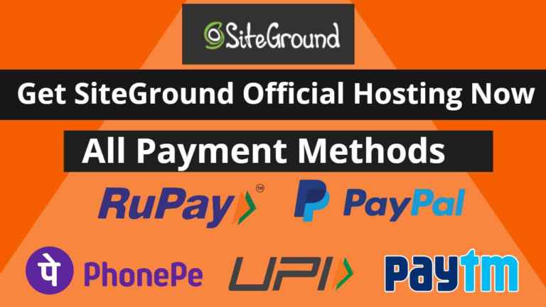 Buy Siteground Hosting In India By Upi, Paypal Or Rupay Card