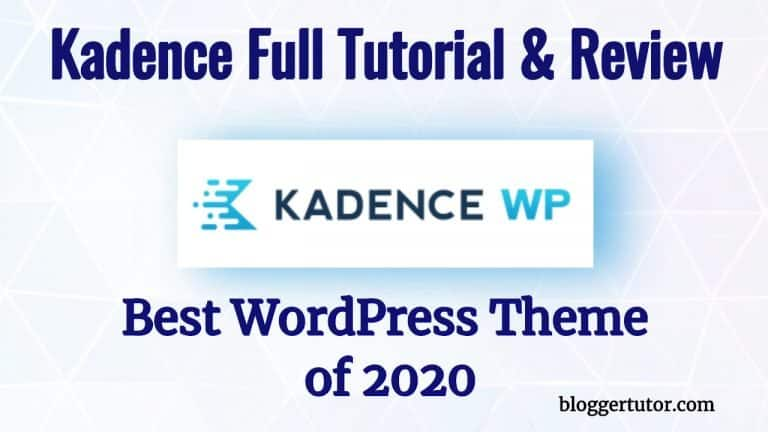 Kadence Pro Theme Full Review and Tutorial – Why It's Best Theme of 2020 ?
