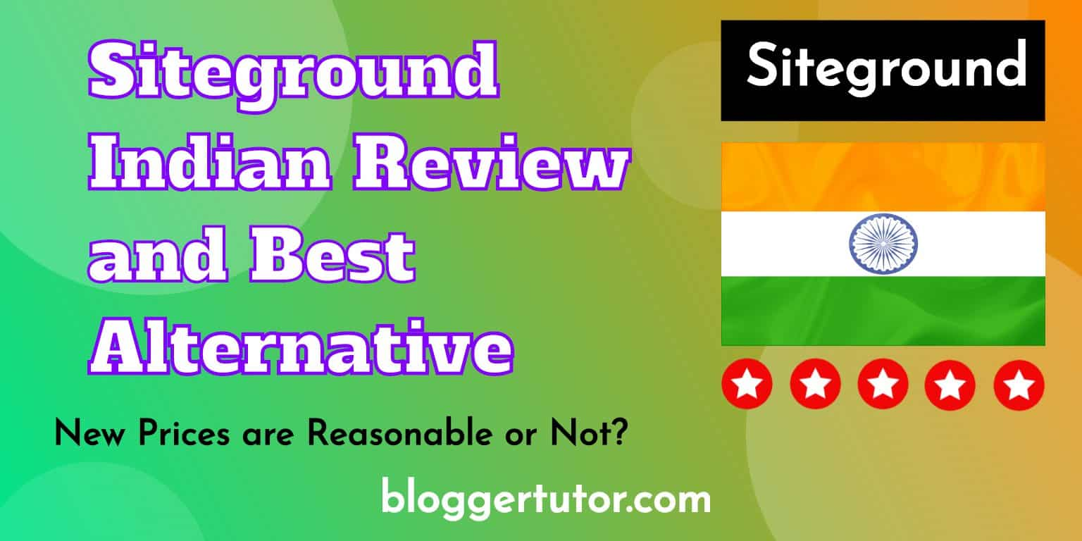 Siteground indian Review and alternative