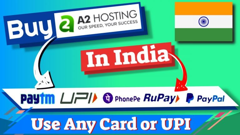 Buy A2Hosting In India Using UPI, Rupay Card And PayPal