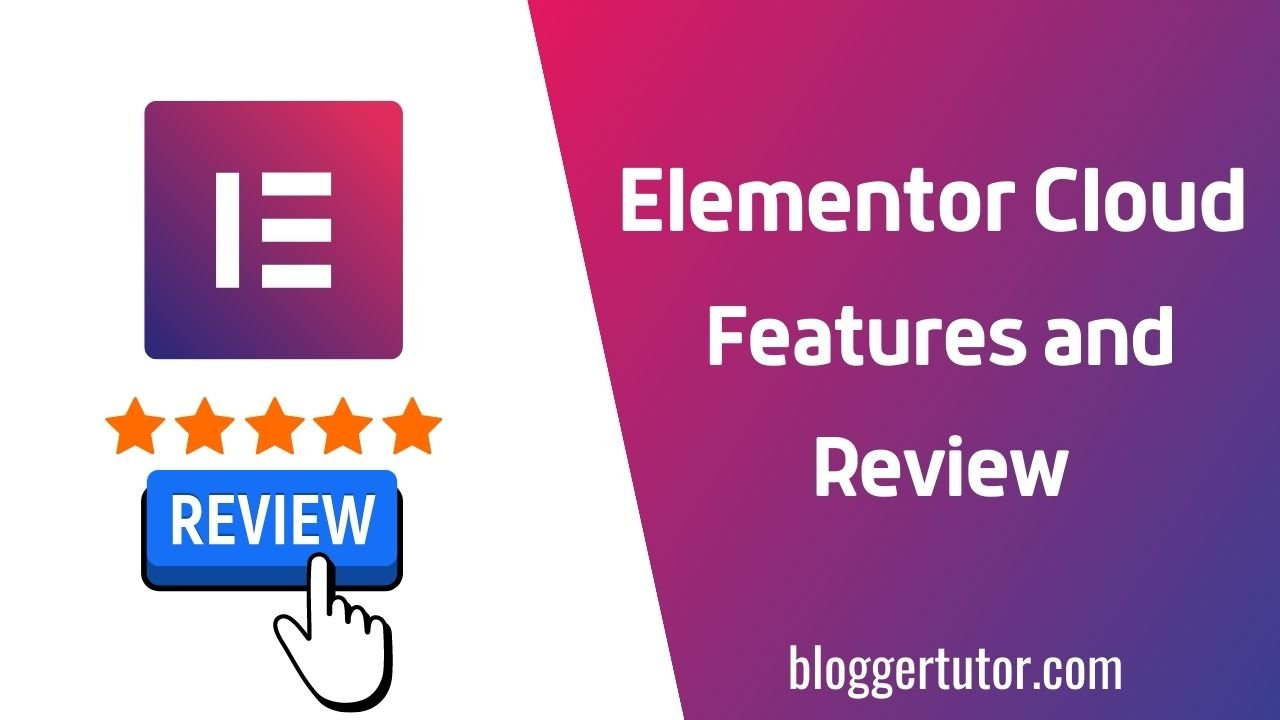 Elementor Cloud Features and Review